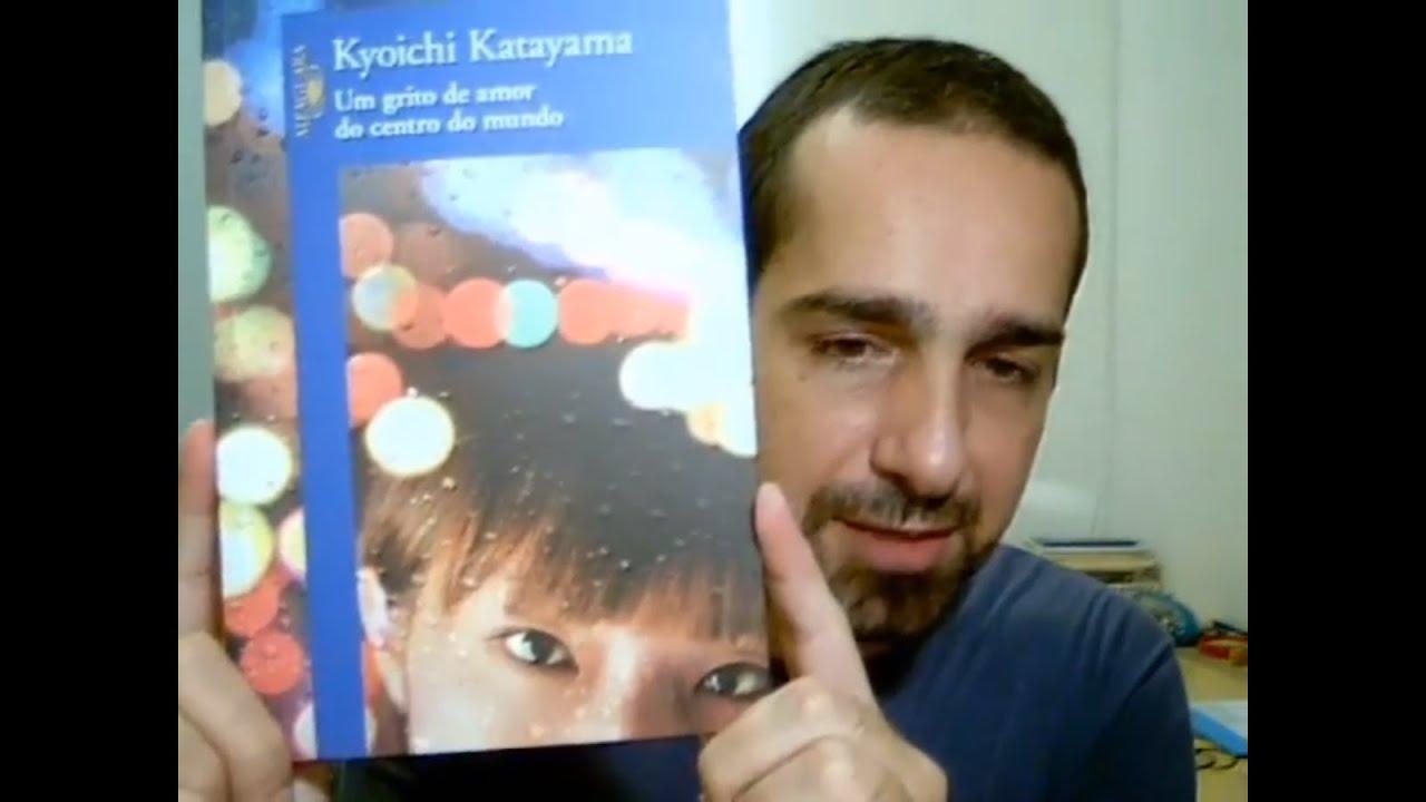 Um Grito de Amor do Centro do Mundo - Kyoichi Katayama