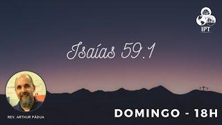 O Cântico do Servo Salvador - Isaías 59.1