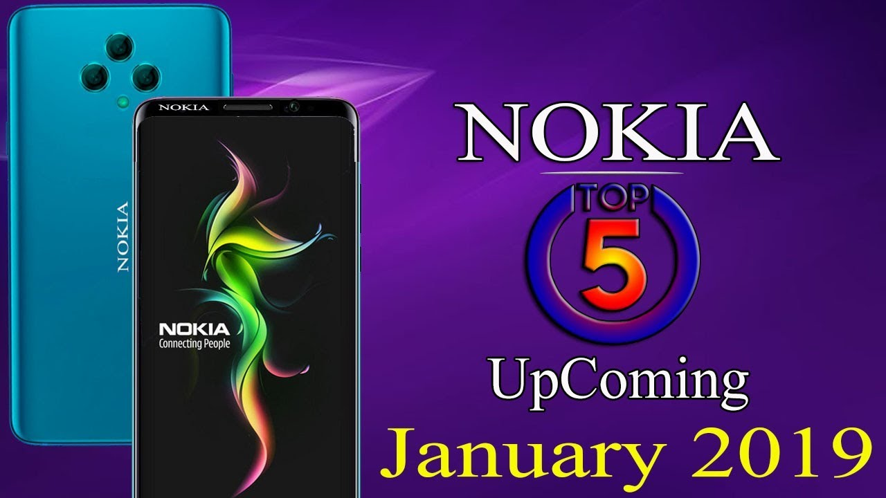 Nokia Top 5 Mobiles Upcoming January 2019 ! Price and Launch Date ! Quick  Review