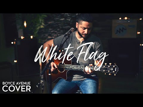White Flag - Dido (Boyce Avenue Acoustic Cover) On Spotify & Apple