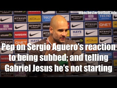 """If Sergio is sad or upset I am sorry."" - Pep on Sergio Aguero's reaction to being subbed"