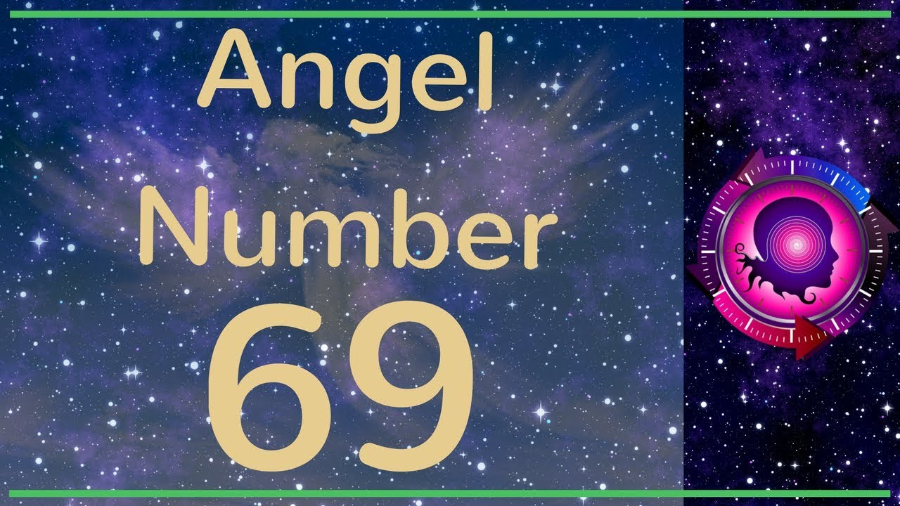 Angel Number 69: The Meanings of Angel Number 69