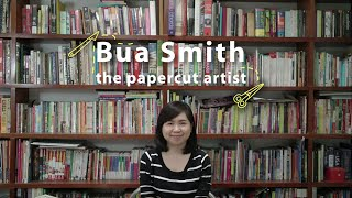 Bua Smith -The Papercut Artist
