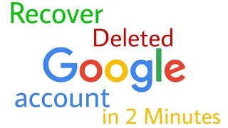 How to Recover Delete Google account in 2 Minutes