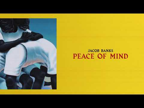 Jacob Banks – Peace of Mind