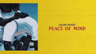 Jacob Banks - Peace of Mind (Official Audio)