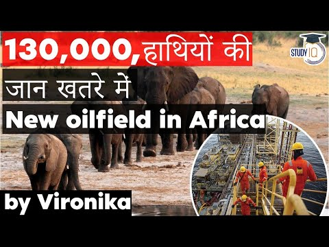 New Oil Fields in Namibia & Botswana threatens lives of 130,000 African elephants - Environment UPSC