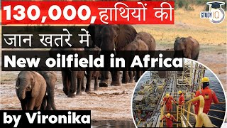 New Oil Fields in Namibia \u0026 Botswana threatens lives of 130,000 African elephants - Environment UPSC