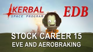 Kerbal Space Program 1.4 Stock Career 15 - Eve and Aerobraking