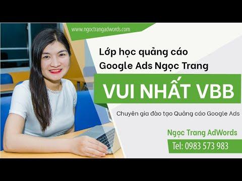 Lớp học quảng cáo Google AdWords Ngọc Trang vui nhất Vịnh Bắc Bộ