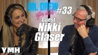 Dr. Drew After Dark w/ Nikki Glaser | Ep. 33