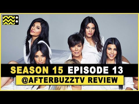 Keeping Up With the Kardashians Season 15 Episode 13 Review & After Show
