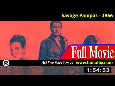 Watch: Savage Pampas (1966) Full Movie Online