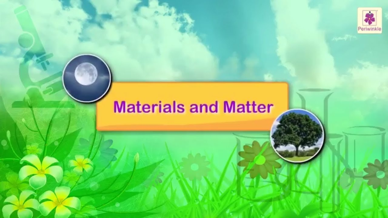 Properties of Materials and Matter   Science For Kids   Grade 3    Periwinkle - YouTube [ 720 x 1280 Pixel ]