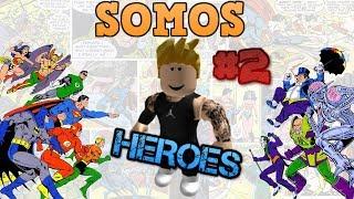 Roblox : somos heroes y creamos nuestra casa!!!!!! #2 I krex663Algunos