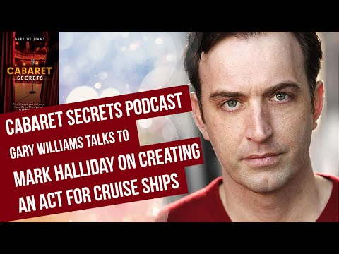 Mark Halliday on how to create a successful cabaret act for cruise ships.