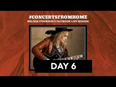 #ConcertsFromHome (Day 6): Melissa Etheridge Live Stream