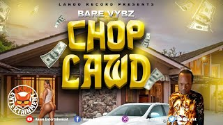 Bare Vybz - Chop Lawd - January 2020