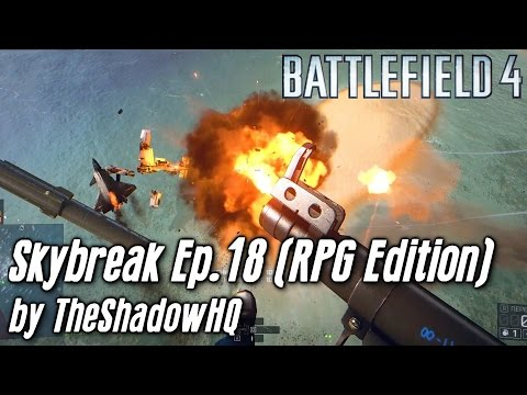 Skybreak Ep.18 (RPG Edition) | BF4 | 4K60FPS