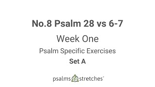 No.8 Psalm 28 vs 6-7 Week 1 Set A
