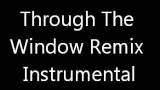 through the window remix instrumental