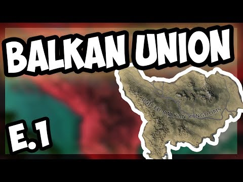 HOI4 | What If The Balkans Were United Into A Super Power? (Collab) [1] [Hearts of Iron 4]