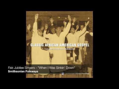 """Fisk Jubilee Singers - """"When I Was Sinkin' Down"""""""