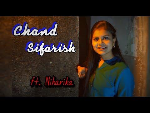 Chand Sifarish|Shaan|Kailash Kher|Cover By Niharika Nath