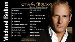 Michael Bolton Greatest Hits Full Album_The Best Songs Of Michael Bolton Nonstop Collection