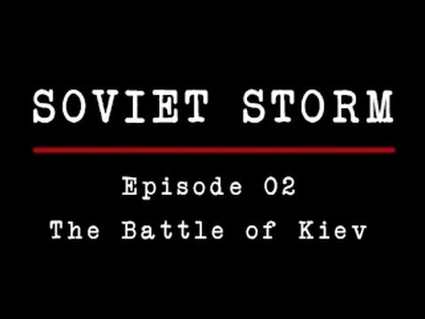 Soviet Storm - World War II in the East - 02 - The Battle of
