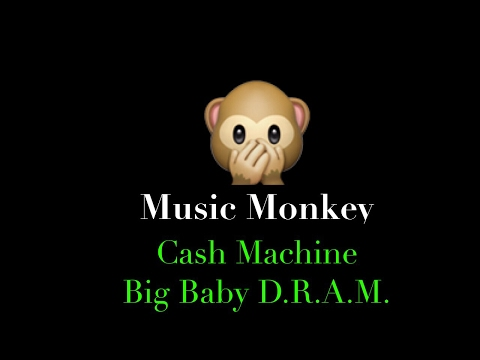 LYRICS - Cash Machine - Big Baby D.R.A.M.