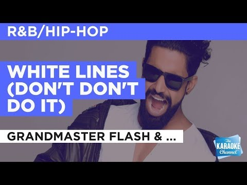 White Lines (Don't Don't Do It) in the style of Grandmaster Flash & Melle Mel | Karaoke with Lyrics