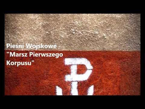 Pieśń Wojskowa - Marsz Pierwszego Korpusu