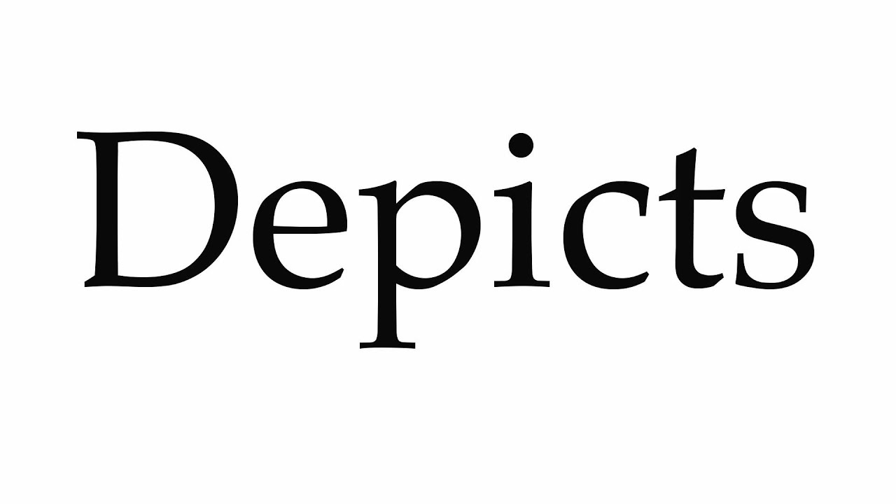 How to Pronounce Depicts