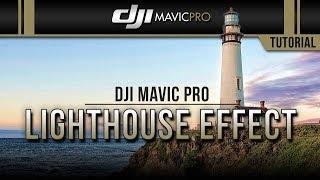 DJI Mavic Pro / Lighthouse Effect (Tutorial)