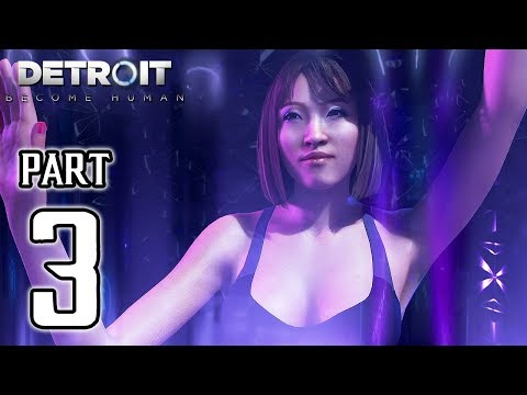 DETROIT BECOME HUMAN Walkthrough PART 3 (PS4 Pro) No Commentary Gameplay @ 1080p HD ✔