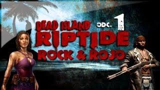 Rock & Rojo (#1) Dead Island Riptide