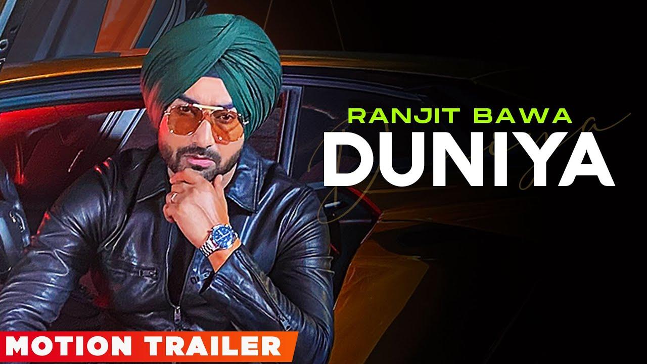 Duniya (Motion Trailer) | Ranjit Bawa | Amrit Maan | Desi Crew | New Punjabi Song 2021 | Latest Song