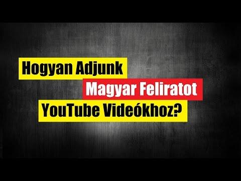 Hogyan Adjunk Magyar Feliratot A YouTube Videókhoz 1 Perc Alatt