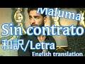 【和訳】Maluma - Sin contrato (Letra/Lyrics)