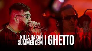 Summer Cem & Killa Hakan - Ghetto (Official Audio).mp3