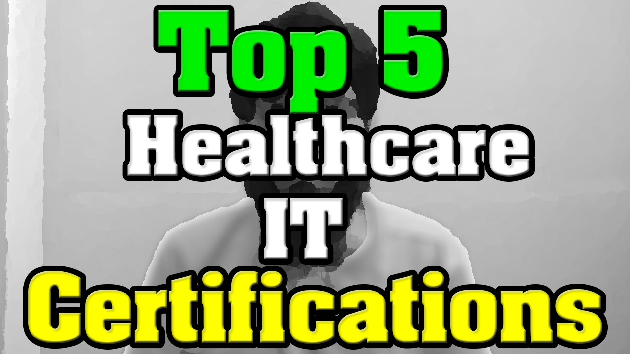 Top 5 healthcare it certifications health information top 5 healthcare it certifications health information technology youtube 1betcityfo Images