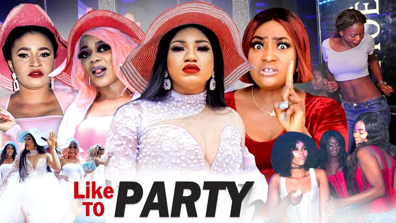 Download LIKE TO PARTY 1&2 (New Movie) Queeneth Hilbert  Eve Esin  LizzyGold 2021 LATEST NIGERIAN FULL MOVIE