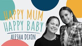 Alesha Dixon | HAPPY MUM, HAPPY BABY: THE PODCAST