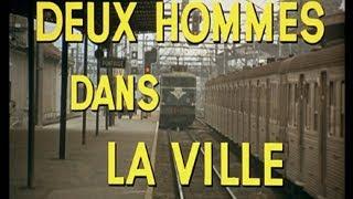 Deux Hommes Dans La Ville, 1973, trailer