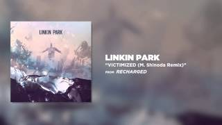Victimized (M. Shinoda Remix) - Linkin Park (Recharged)
