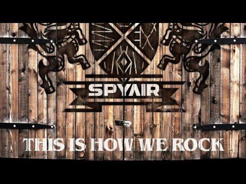 SPYAIR - THIS IS HOW WE ROCK