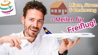 Wie Miete, Strom & Co. Meilen für Freiflüge bringen | GlobalTraveler.TV