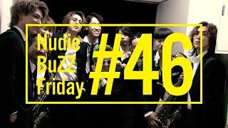 BuZZ / #46 Nudie BuZZ Friday
