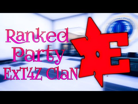 C-OPS RANKED PARTY || ExT4Z ClaN RANKEDS ||